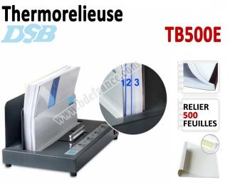 Relieur Par Chemises thermique A4 - Capacité de reliure : 500 feuilles TB500E DSB N°1 Thermorelieur par couverture Pré-encollée