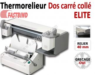 Relieur Dos carré collé + grécage - Capacité de reliure : 400 feuilles A4 ELITE FastBind Machine à relier par Thermoreliure