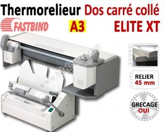 Relieur Dos carré collé + grécage - Capacité de reliure : 450 feuilles A4/A3 ELITE_XT FastBind Machine à relier par Thermorel...