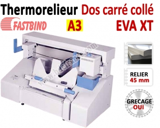 Relieur Dos carré collé + grécage - Capacité de reliure : 450 feuilles A4/A3 EVA XT FastBind A - Thermorelieur FASTBIND