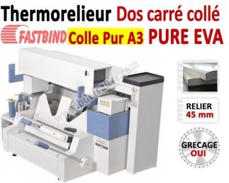 Relieur Dos carré collé + grécage - Colle PUR et EVA 450 feuilles A4/A3 PURE EVA  FastBind A - Thermorelieur FASTBIND