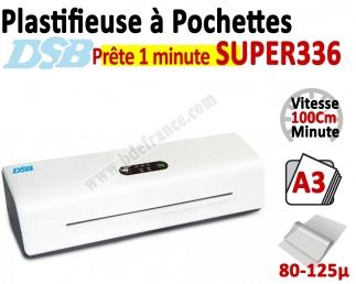 Plastifieuse à Pochettes A3 - Vitesse : 100 cm/mn, 80-250µ SUPER336 DSB N°1 Plastifieuse à pochette de bureau