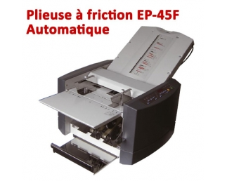 Plieuse à friction Automatique A4-A3 - Papier Maxi 46 à 160 g/m2 EP-45F  Plieuse à friction