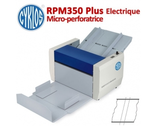 Microperforation Electrique : 35cm - Régler la vitesse 55 et 180 g/m2 RPM350PLUS  N° 1 Raineuses & Microperforation